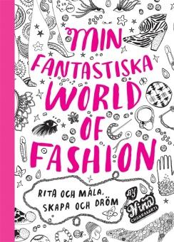 Min fantastiska World of Fashion: Rita och måla - skapa och dröm