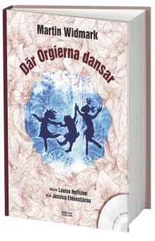 Där Orgierna dansar (inkl CD) - Bild: Jessica Enneby Eldenstjärna - Musik: Louise Hoffsten