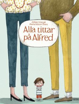 Alla tittar på Alfred - Illustrationer Maria Nilsson Thore
