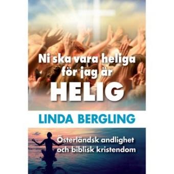 Ni ska vara heliga för jag är HELIG: Österländsk andlighet och biblisk kristendom
