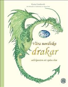 Våra nordiska drakar och konsten att spåra dem