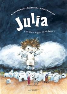 Julia - en liten ängels stora äventyr - Illustrerad av Kirsten Raagard