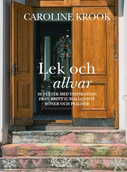 Lek och allvar: 30 texter med inspiration från Britt G Hallqvists böner och psalmer