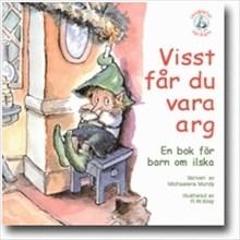 Visst får du vara arg: en bok för barn om ilska