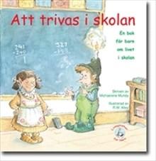 Att trivas i skolan: en bok för barn om livet i skolan
