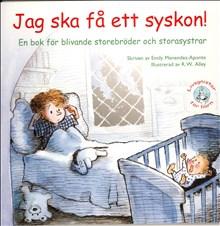 Jag ska få ett syskon! en bok för blivande storebröder och storasystrar