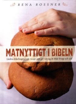 Matnyttigt i Bibeln: Läckra bibelinspirerade recept som ger näring åt både kropp och själ