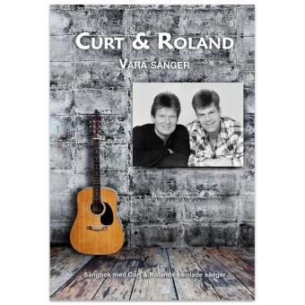 Våra sånger: Sångbok med Curt & Rolands samlade sånger