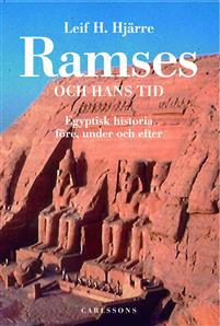 Ramses och hans tid: Egyptisk historia före, under och efter
