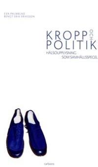 Kropp och politik: Hälsoupplysning som samhällsspegel