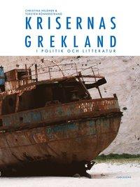 Krisernas Grekland: i politik och litteratur