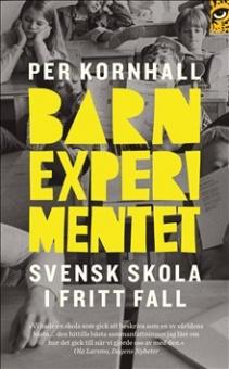 Barnexperimentet: Svensk skola i fritt fall