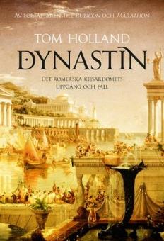 Dynastin: det romerska kejsardömets uppgång och fall