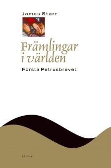 Främlingar i världen: Första Petrusbrevet (NTB)