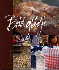 Brödglädje: En annorlunda receptbok för alla som bryr sig om