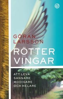 Rötter och vingar: Att leva sannare modigare och helare