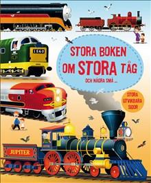 Stora boken om stora tåg - och några små...