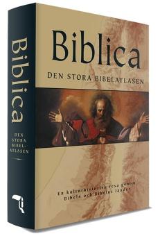 Biblica - den stora bibelatlasen - En kulturhistorisk resa genom Bibeln och Bibelns länder