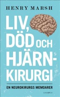 Liv, död och hjärnkirurgi: en neurokirurgs memoarer