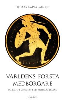Världens första medborgare: Om statens uppkomst i det antika Grekland