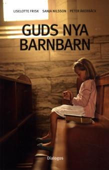 Guds nya barnbarn: att växa upp i kontroversiella religiösa grupper