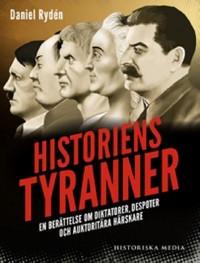 Historiens tyranner: En berättelse om diktatorer, despoter och auktoritära härskare