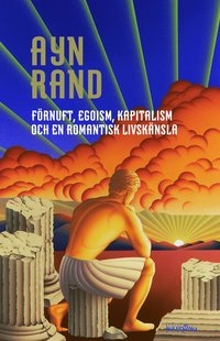 Förnuft, egoism, kapitalism, och en romantisk livskänsla