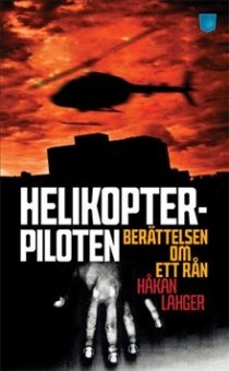 Helikopterpiloten: Berättelsen om ett rån