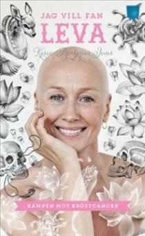 Jag vill fan leva: Kampen mot bröstcancer