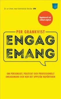 Engagemang: Om personligt, politiskt och professionellt engagemang och hur det uppstår nuförtiden