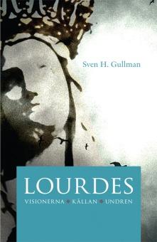 Lourdes: visionerna, källan, undren