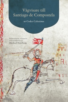 Vägvisare till Santiago de Compostela - ur Condex Calixtinus