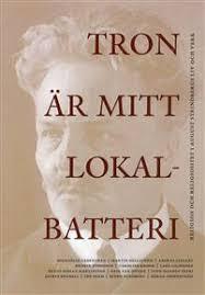 Tron är mitt lokalbatteri - religion och religiositet i August Strindbergs liv och verk