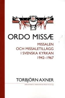 Ordo Missæ; Missalen och missaletillägg i Svenska kyrkan 1942-1967
