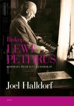 Biskop Lewi Pethrus: Biografi över ett ledarskap - Religion och mångfald i det svenska folkhemmet