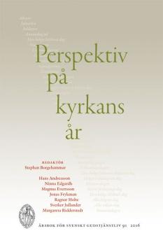 Perspektiv på kyrkans år: Årsbok för svenskt gudstjänstliv 91 2016