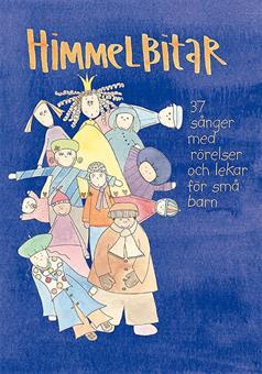 Himmelbitar: 37 sånger med rörelser och lekar för små barn