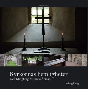 Kyrkornas hemligheter - mellersta Sverige