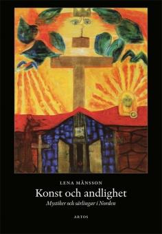 Konst och andlighet: Mystiker och särlingar i Norden
