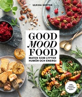 Good mood food: Maten som lyfter humör och energi