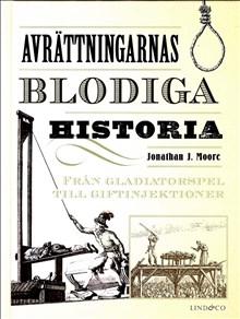 Avrättningarnas blodiga historia: Från gladiatorspel till giftinjektioner