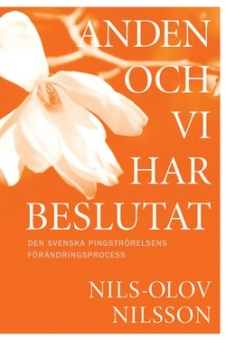 Anden och vi har beslutat - Den svenska Pingströrelsens förändringsprocess