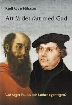 Att få det rätt med Gud: Vad säger Paulus och Luther egentligen?