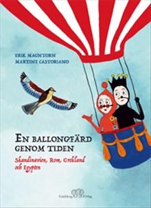 En ballongfärd genom tiden: Skandinavien, Rom, Grekland och Egypten