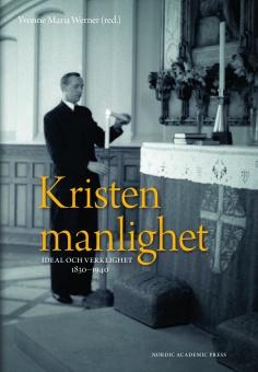 Kristen manlighet, Ideal och verklighet 1830-1940