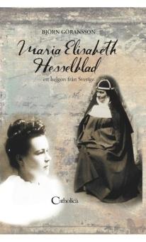 Maria Elisabeth Hesselblad: Ett helgon från Sverige