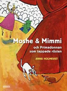 Moshe & Mimmi och primadonnan som tappade rösten