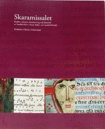 Skaramissalet: Studier, edition, översättning och faksemil av handskriften i Skara Stifts- och landsbiobibliotek