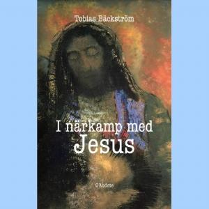 I närkamp med Jesus