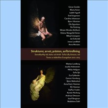 Strukturer, arvet, prästen, avförtrollning - svenskkyrklig idé, kultur och kritik Texter ur tidskriften  Evangelium 2012-2013